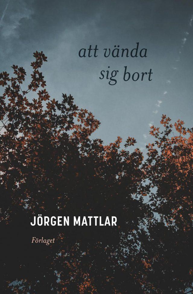 Jörgen Mattlar: att vända sig bort