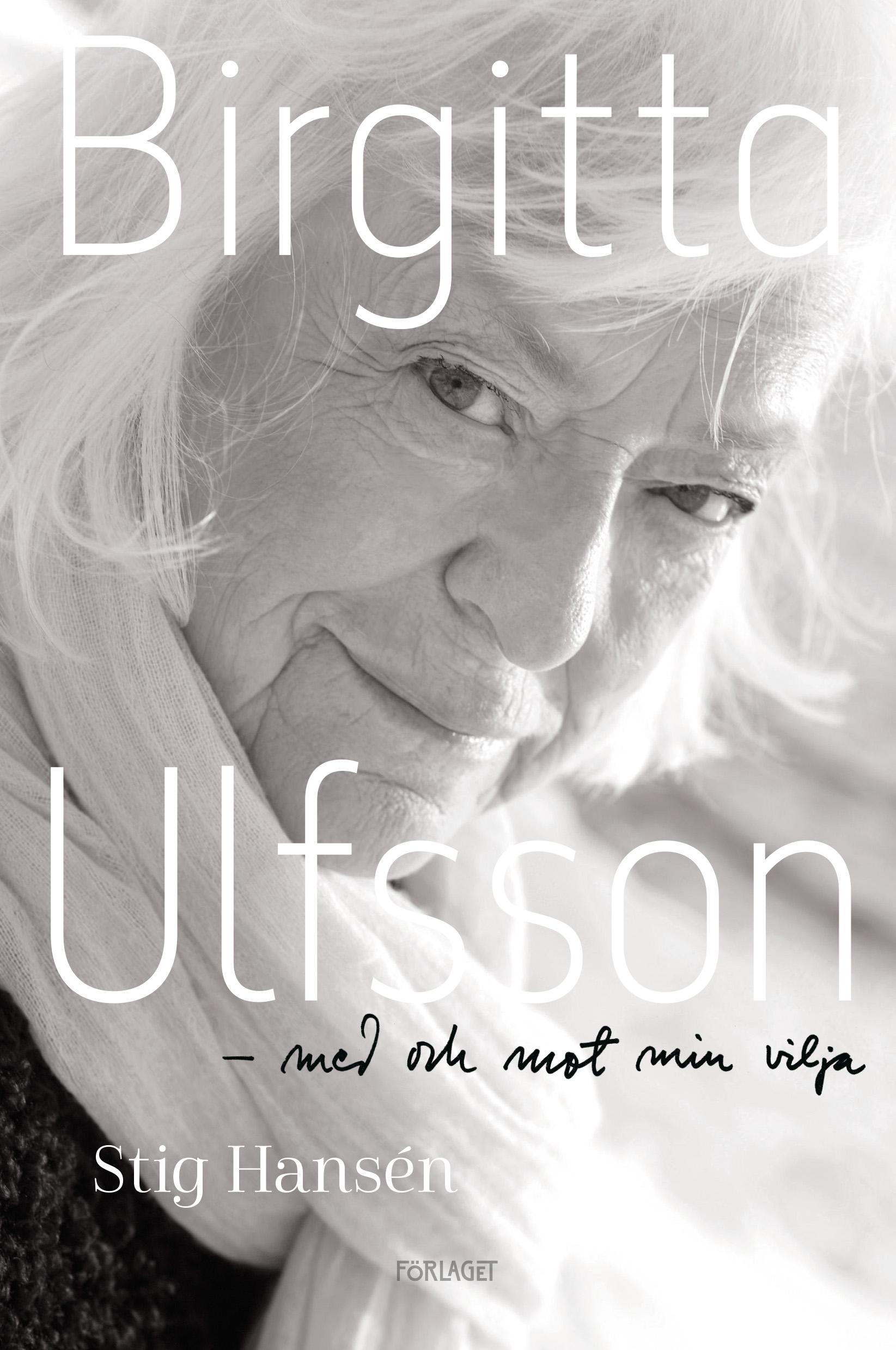 Stig Hansén, Birgitta Ulfsson: Med och mot min vilja