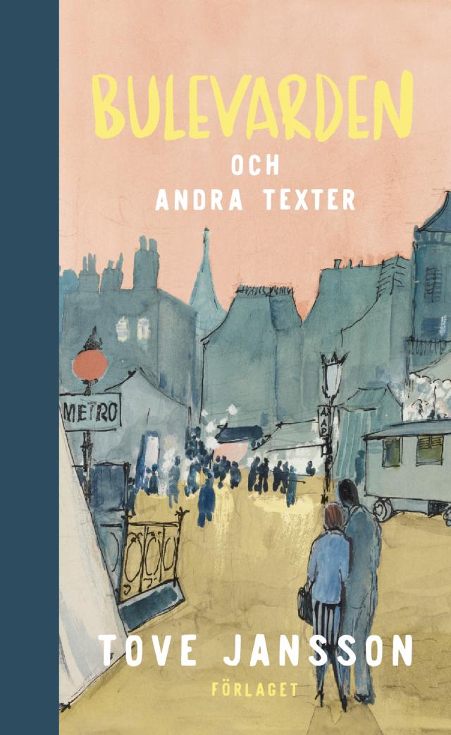 Tove Jansson, Sirke Happonen: Bulevarden och andra texter