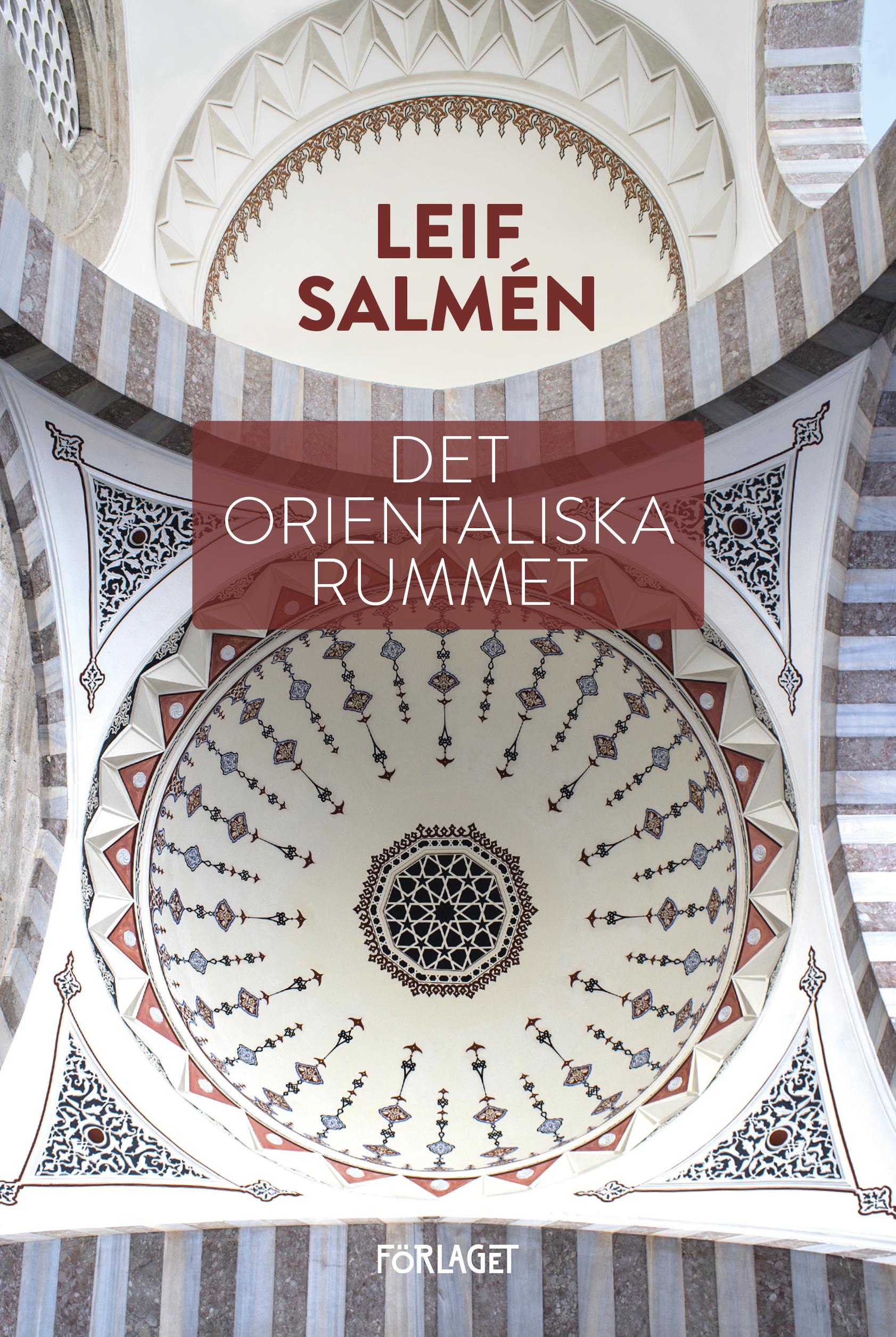 Leif Salmén: Det orientaliska rummet