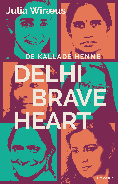 Julia Wiraeus: De kallade henne Delhi Braveheart
