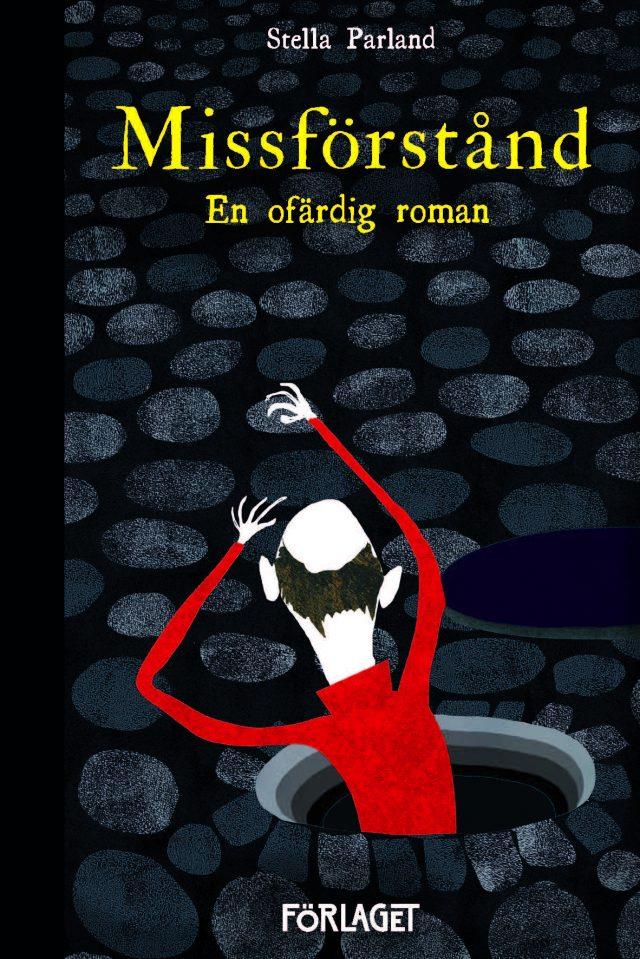 Stella Parland: Missförstånd – en ofärdig roman