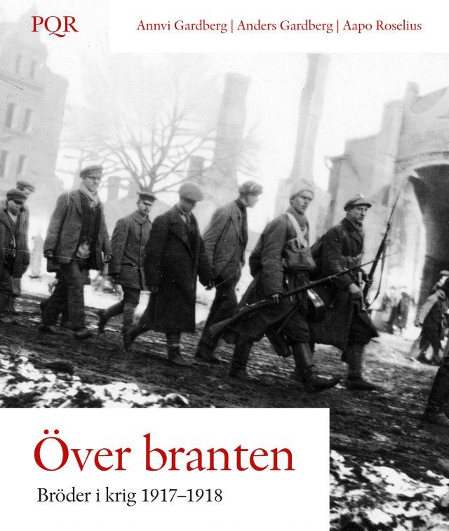 Annvi Gardberg: Över branten Bröder i krig 1917–1918