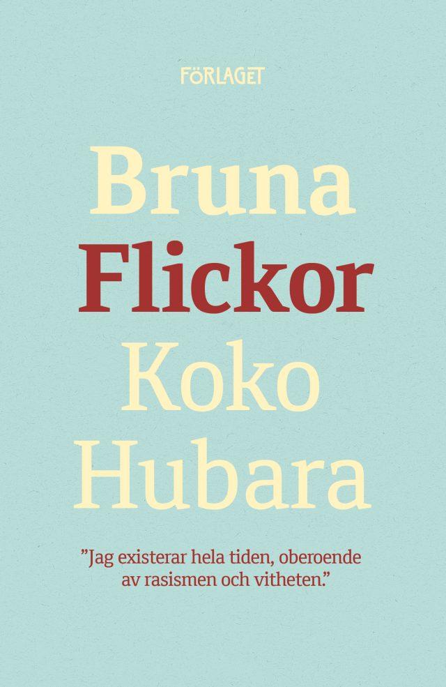 Koko Hubara: Bruna Flickor