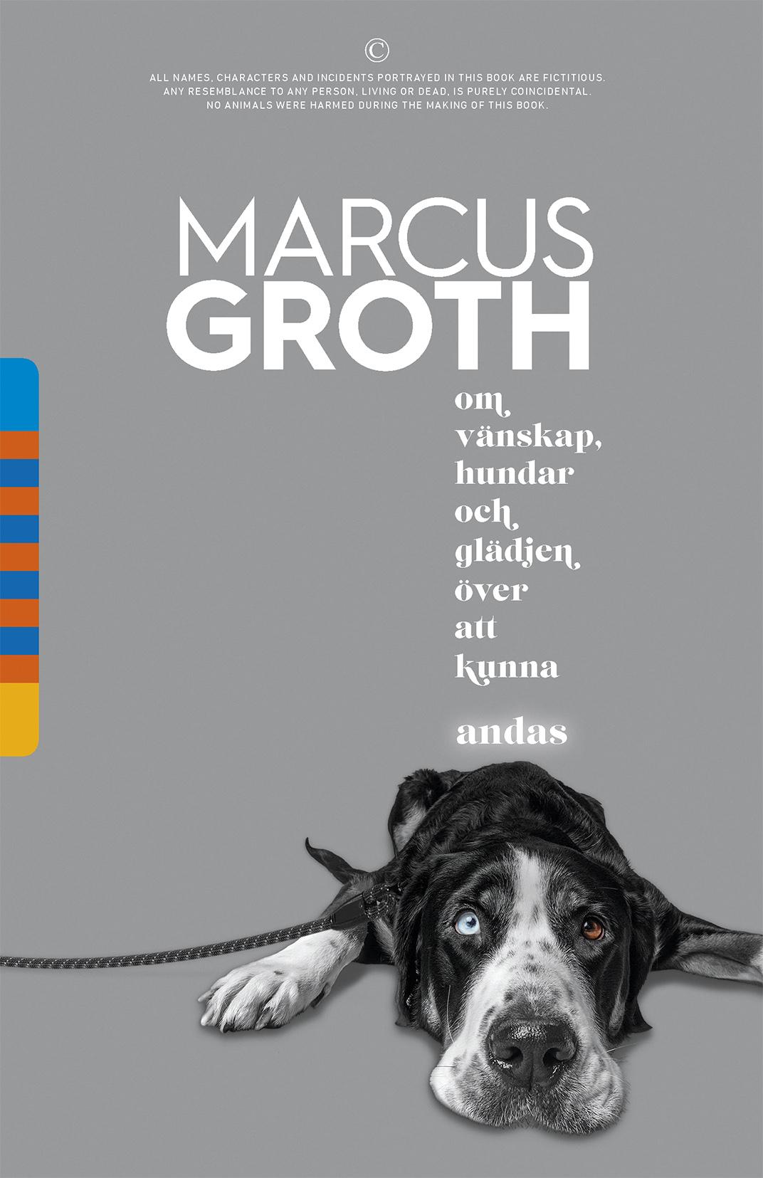 Marcus Groth: Om vänskap, hundar och glädjen över att kunna andas