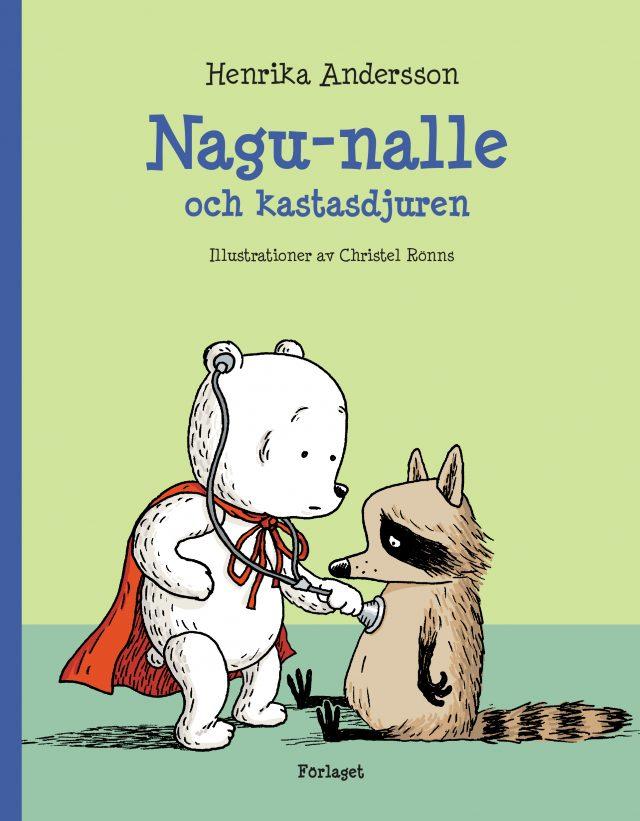 Henrika Andersson, Christel Rönns: Nagu-nalle och kastasdjuren