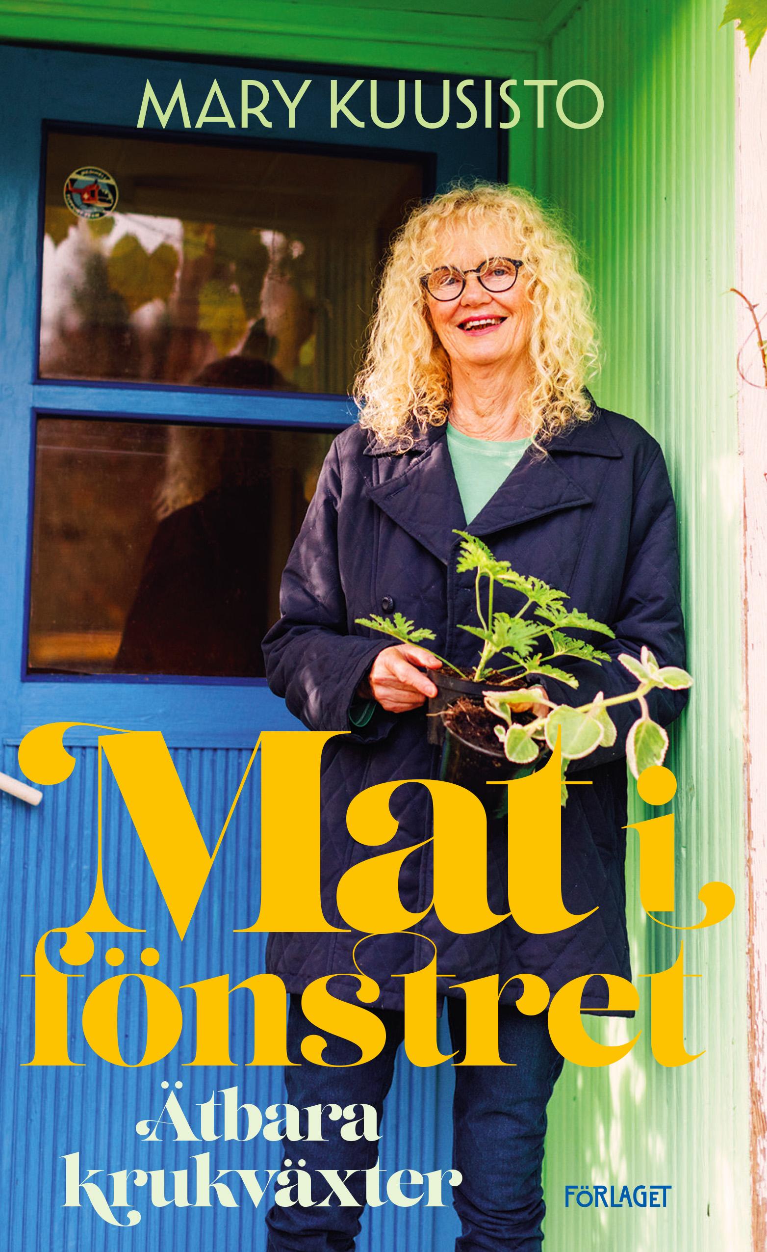 Mary Kuusisto: Mat i fönstret – ätbara krukväxter