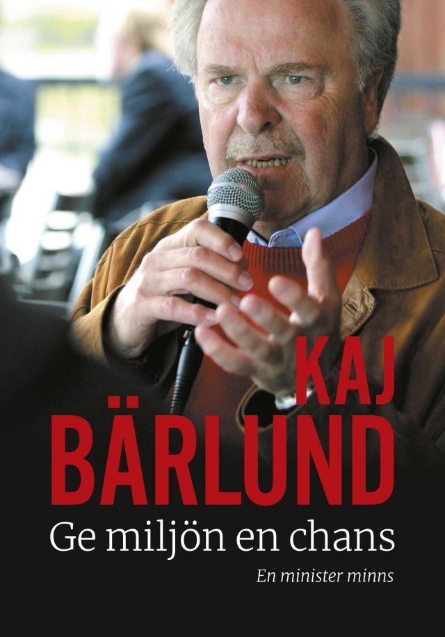 Kaj Bärlund: Ge miljön en chans