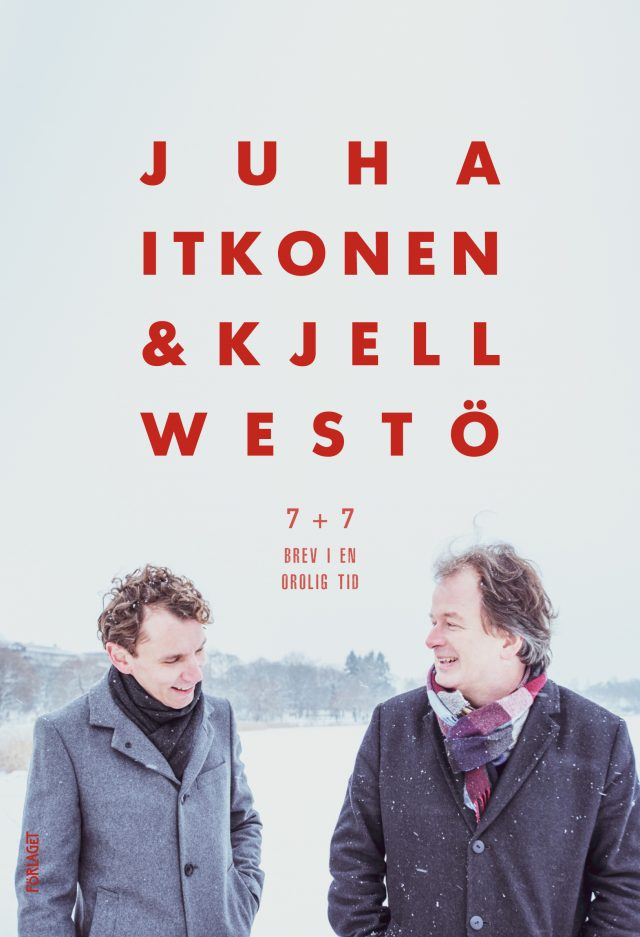 Juha Itkonen, Kjell Westö: 7+7 Brev i en orolig tid
