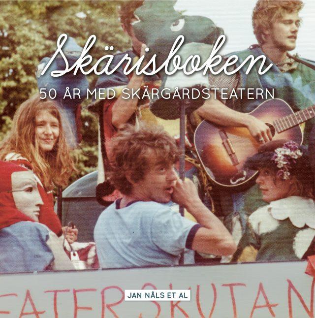 Jani Nåls, : Skärisboken – 50 år med Skärgårdsteatern