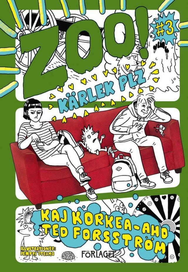 Kaj Korkea-aho, Ted Forsström: ZOO! #3: Kärlek plz
