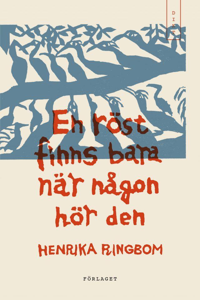 Henrika Ringbom: En röst finns bara när någon hör den