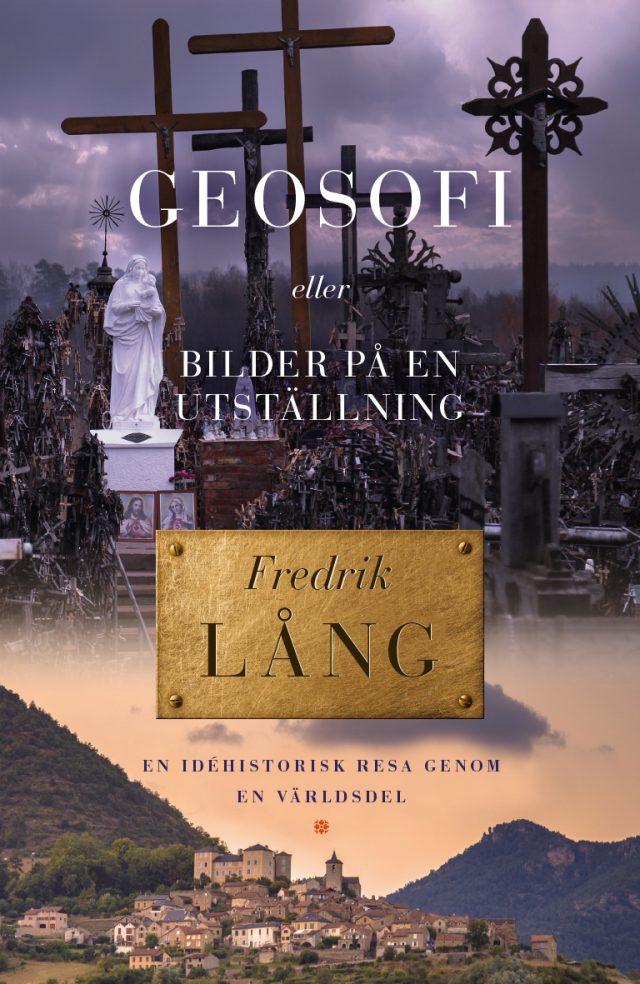 Fredrik Lång: Geosofi – Bilder på en utställning