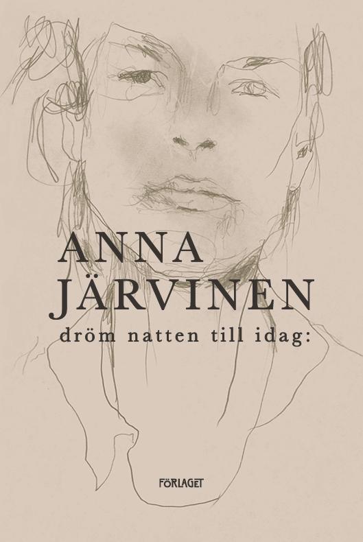 Anna Järvinen: Dröm natten till idag: