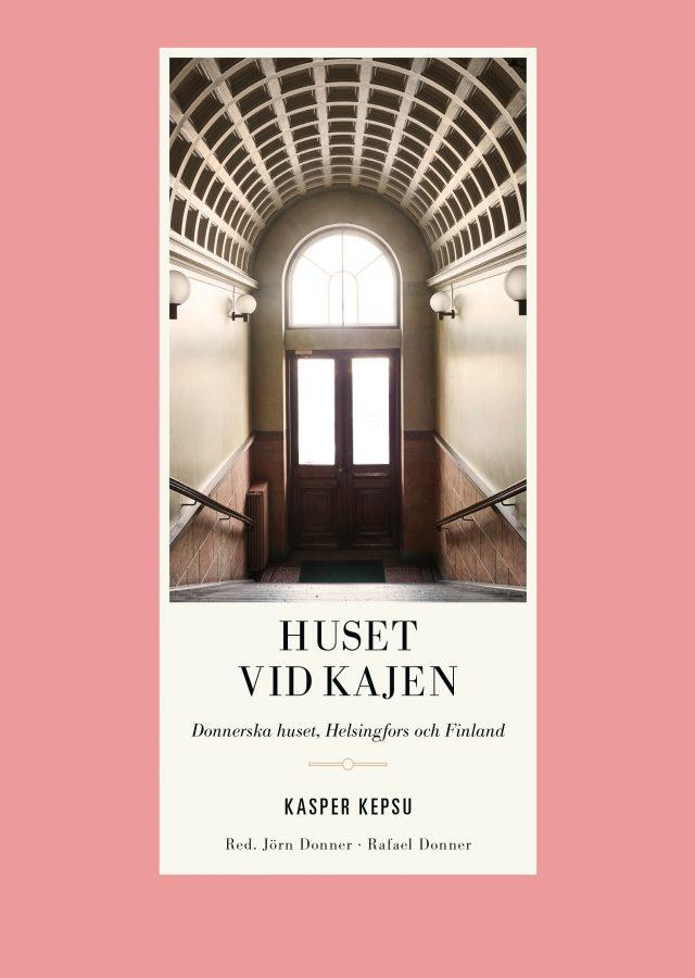 Kasper Kepsu, Jörn Donner, Rafael Donner: Huset vid kajen