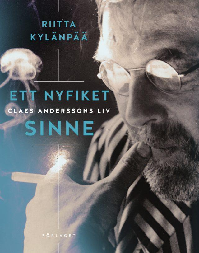 Riitta Kylänpää: Ett nyfiket sinne. Claes Anderssons liv