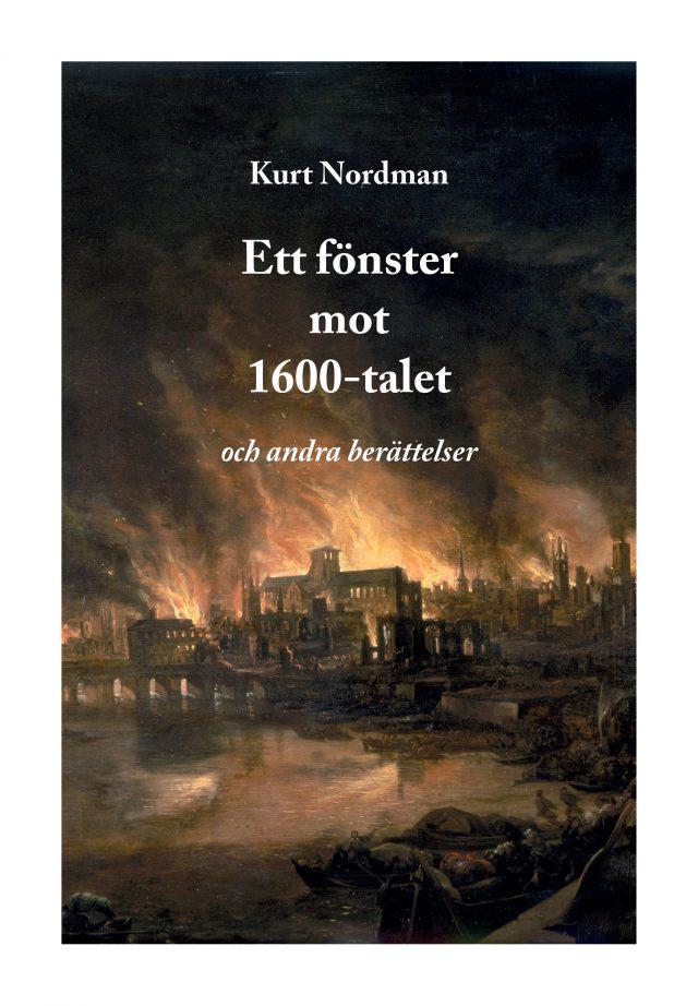 Kurt Nordman: Ett fönster mot 1600-talet och andra berättelser