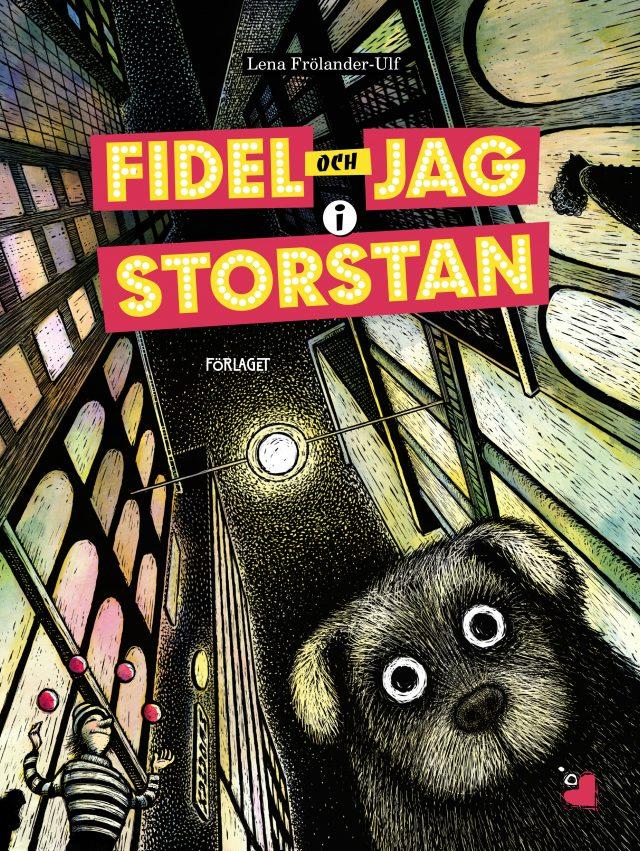 Lena Frölander-Ulf: Fidel och jag i storstan