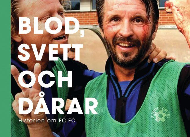 Tommy Pohjola: Blod, svett & dårar – historien om FC FC