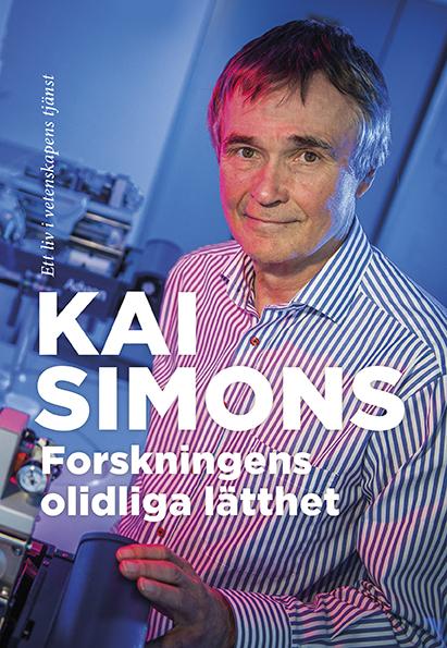 Kai Simons: Forskningens olidliga lätthet – Ett liv i vetenskapens tjänst