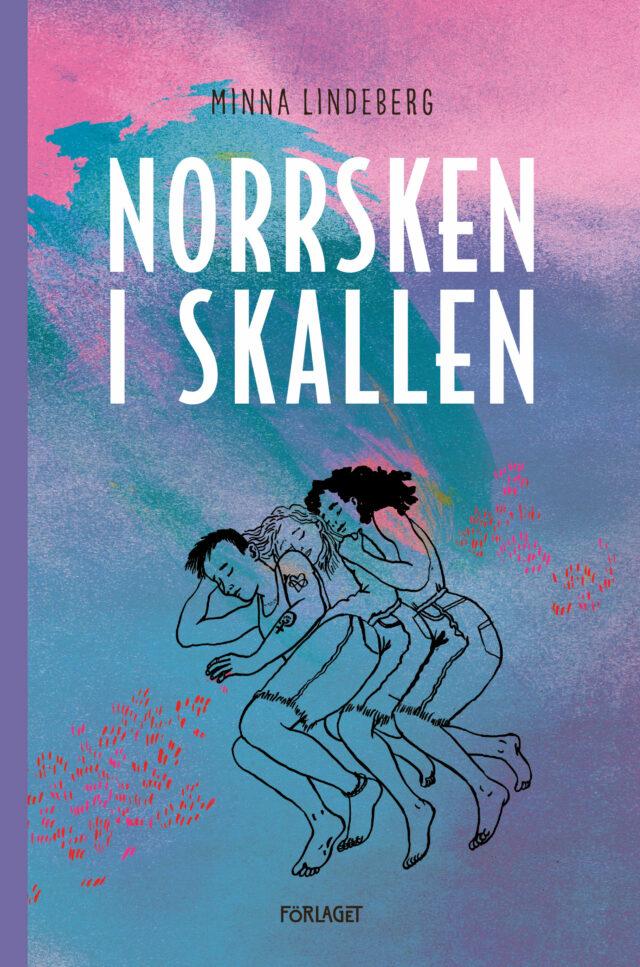 Minna Lindeberg: Norrsken i skallen
