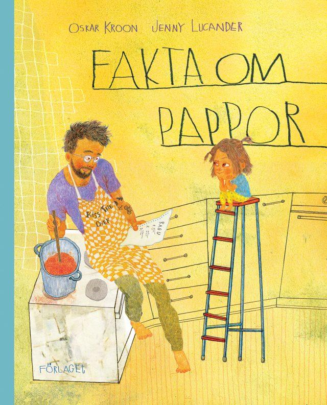 Oskar Kroon, Jenny Lucander: Fakta om pappor