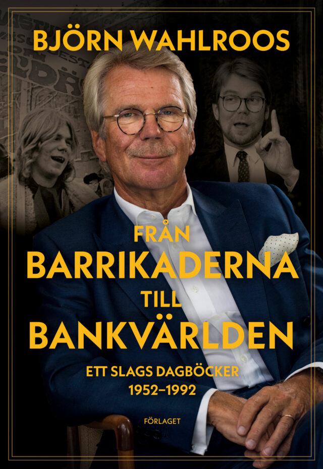 Björn Wahlroos: Från barrikaderna till bankvärlden