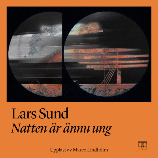 Lars Sund: Natten är ännu ung